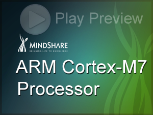 MindShare - ARM Cortex-M7 Processor eLearning Course